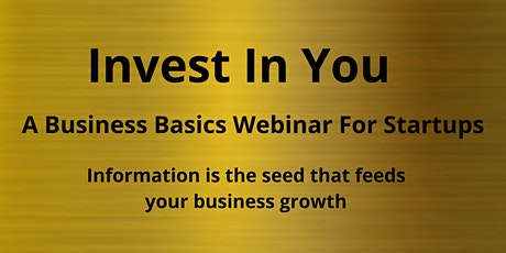 Invest In You- An Entrepreneur's Life Webinar Series tickets