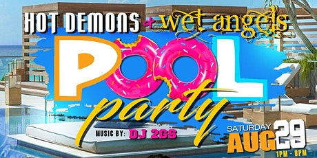 HOT DEMONS & WET ANGELS DAY POOL PARTY tickets