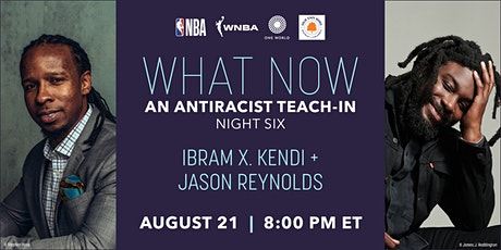 What Now: An Antiracist Teach-In with Ibam X. Kendi and Jason Reynolds tickets