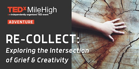 Re-Collect: The Intersection of Grief and Creativity tickets