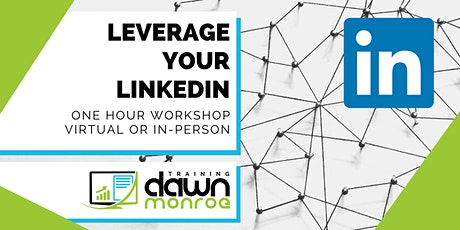 Leverage Your LinkedIn tickets