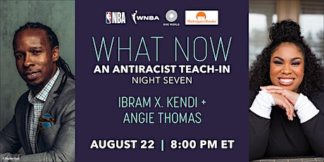 What Now: An Antiracist Teach-In with Ibram X. Kendi and Angie Thomas tickets