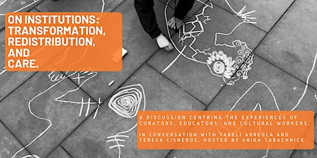 On Institutions: Transformation, Redistribution, and Care. tickets