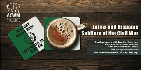 History Happy Hour: Latinx and Hispanic Soldiers of the Civil War tickets