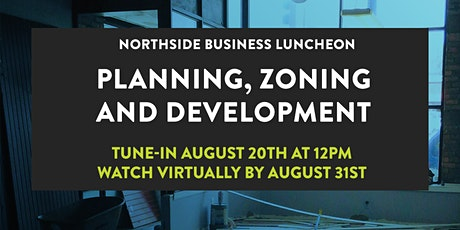 Northside Business Luncheon: Planning, Zoning and Development tickets
