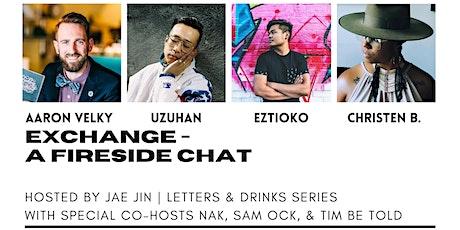EXCHANGE - A Fireside Chat w/ Aaron Velky, Christen B, Eztioko, & Uzuhan tickets