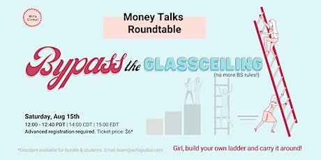 Money Talks Roundtable - Bypass The Glass Ceiling tickets