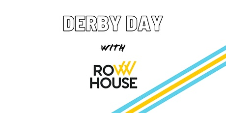 Derby Day at The Row House tickets