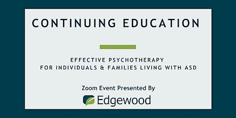 Effective Psychotherapy For Individuals & Families Living With ASD tickets