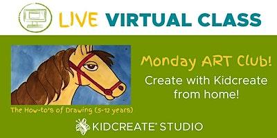 Monday ART Club - LIVE VIRTUAL CLASS!