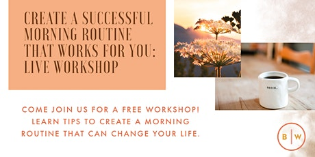 Create a Successful Morning Routine: FREE Live Workshop tickets