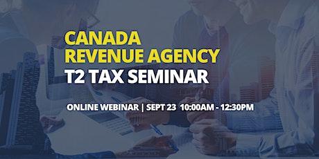 Canada Revenue Agency: T2 Tax Seminar (Incorporated Businesses) - Webinar tickets