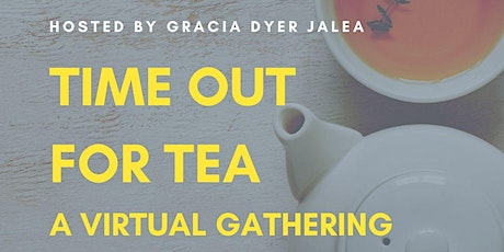 TIME OUT FOR TEA: Gathering for Founders tickets