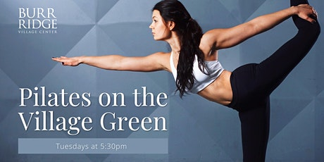 Pilates on the Village Green at Burr Ridge Village Center tickets