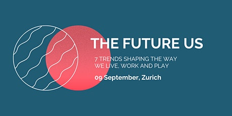 Future of us: TRENDS shaping the way we LIVE, WORK and  PLAY Tickets