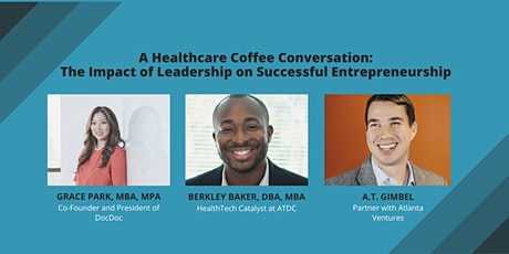 Healthcare Coffee: The Impact of Leadership on Successful Entrepreneurs tickets