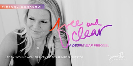 Virtual Intro to the Desire Map: a guide to creating goals with soul tickets
