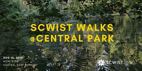 SCWIST SUMMER WALKS: CENTRAL PARK, BURNABY tickets