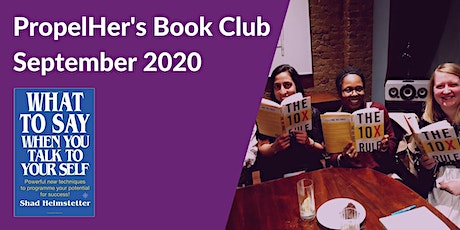 PropelHer's Book Club - What to Say When You Talk to Your Self (UK Group) tickets