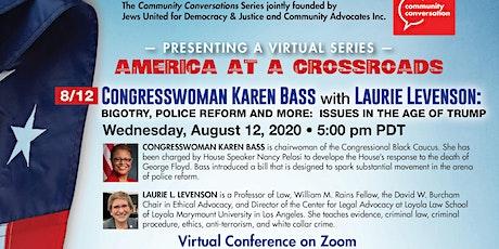 Congresswoman Karen Bass: Bigotry & Police Reform  in the Age of Trump tickets