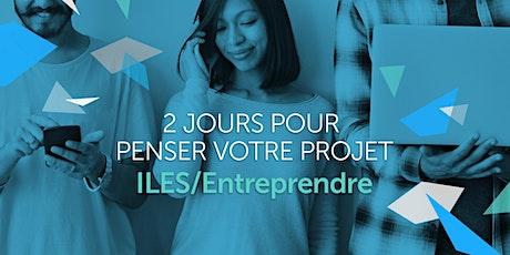 """ILES / Entreprendre  """"2 jours pour penser votre projet"""" billets"""