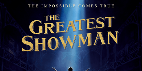 The Greatest Showman -Vicar Lane outdoor Cinema tickets