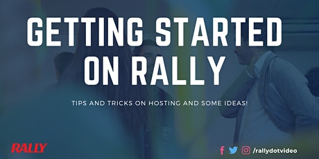Hosting on Rally: Getting Started and Tips & Tricks tickets