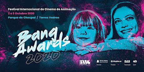 Bang Awards - Festival Internacional de Cinema de Animação de Torres Vedras bilhetes