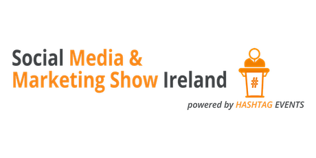 Social Media & Marketing Show Ireland 2021 tickets