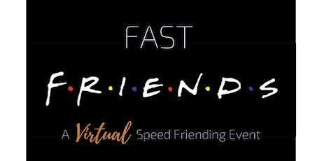 Fast Friends: A VIRTUAL SPEED FRIENDING EVENT tickets