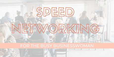 Speed Networking for the Busy Businesswoman tickets