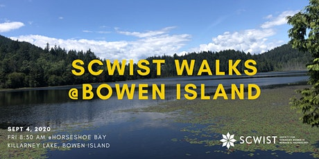 SCWIST SUMMER WALKS: KILLARNEY LAKE, BOWEN ISLAND tickets