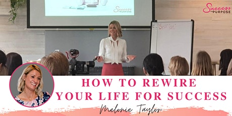 How to Rewire Your Life For Success! tickets