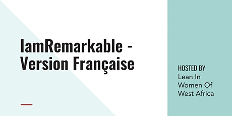 IamRemarkable / Français tickets