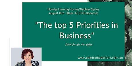 """The top 5 Priorities in Business"" - Free Webinar tickets"