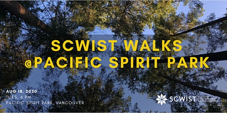 SCWIST SUMMER WALKS: PACIFIC SPIRIT PARK tickets