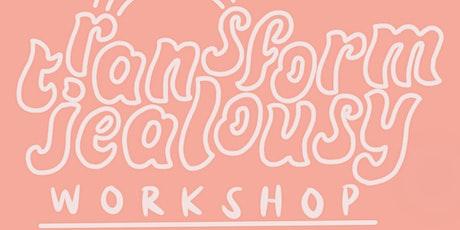 Transform Jealousy: A Creative Wellness Workshop tickets