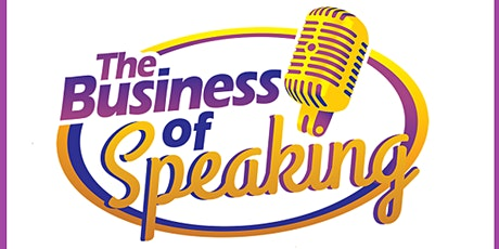 The Business of Speaking ONLINE Training tickets
