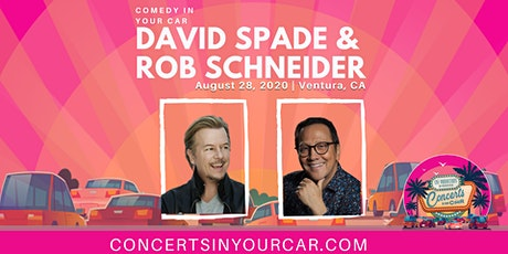 6:30 pm - DAVID SPADE & ROB SCHNEIDER - COMEDY IN YOUR CAR tickets