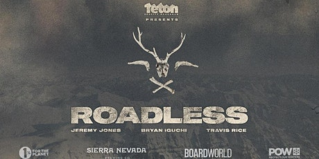 Exclusive Screening of Teton Gravity's film 'Roadless' tickets