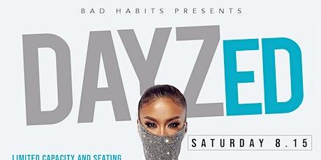 DAYzed - Explict Bistro Lounge - SaturDAY 8.15 tickets