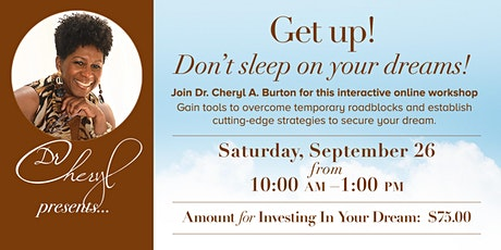 """3RD Annual """"Get Up! Don't Sleep on Your Dream Virtual Workshop tickets"""