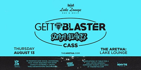 Lake Lounge at The Aretha with Gettoblaster, Sonya Alvarez & Cass tickets