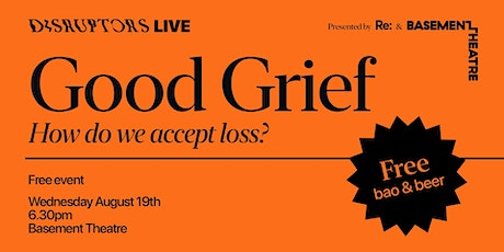 Disruptors Live: Good Grief tickets
