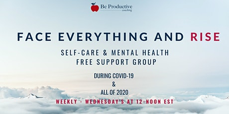 Face Everything and Rise - Free Weekly Support Group - Wed's at 12-Noon EST tickets