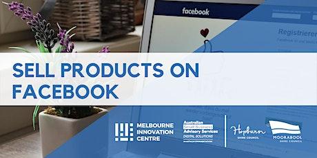 Sell Products on Facebook - Hepburn & Moorabool tickets