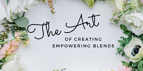 The Art of Creating Empowering Blends tickets