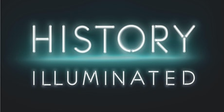 History Illuminated - Opening Night with speaker Dr. Keira Lindsey tickets