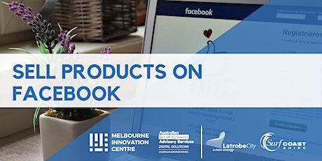 Sell Products on Facebook - Latrobe City & Surf Coast tickets