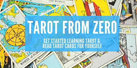 Tarot From Zero: Get Started with Tarot & Read Tarot for Yourself tickets